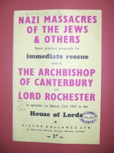 Nazi massacres of the Jews & others : some practical proposals for immediate rescue made by the Archbishop of Canterbury and Lord Rochester in speeches on March 23rd 1943 in the House of Lords /William Temple. London : Victor Gollancz, [1943] Z.h.30/24