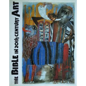 The Bible in 20th century art / introduced by Nicholas Usherwood. New College Library sfYF 67 BIB