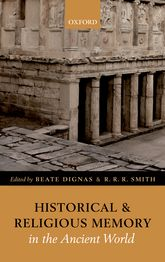 Historical and Religious Memory in the Ancient WorldBeate Dignas and R. R. R. Smith
